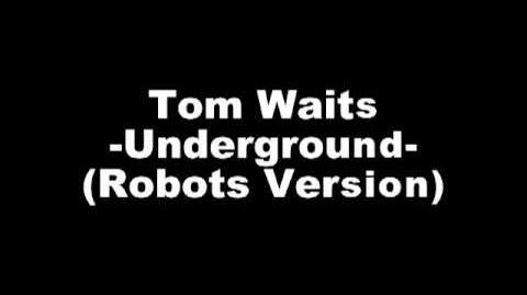 Tom Waits - Underground (Robots Version)