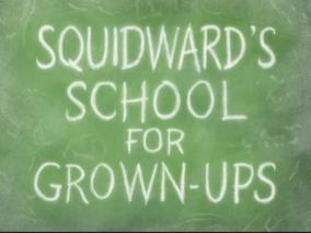 SquidwardSchoolGrownUpTitle