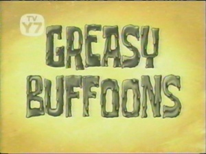 Greasy-Buffoons