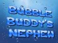 Bubble Buddy's Nephew