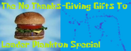 The No Thanks-Giving Gifts To Leader Plankton Special