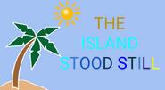 The Island Stood Still