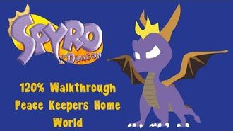 Spyro the Dragon 120% Walkthrough - 7 - Peace Keepers Home World