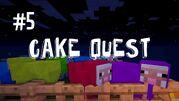 Cake quest 5