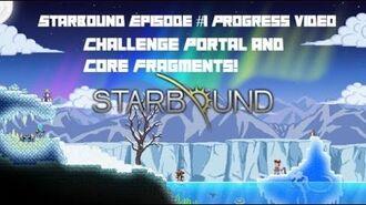 Starbound Core Fragments Challenge Portals! Series Eipisode 1