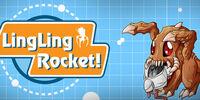 Ling Ling Rocket!