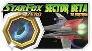 Star Fox Zero - Sector Beta To Fortuna! Wii U Gameplay Walkthough With GamePad