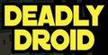 Deadly Droid.jpg
