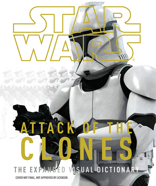 star wars attack of the clones the ultimate illustrated