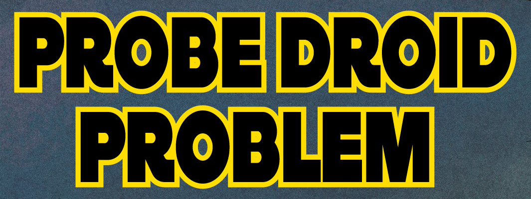 File:Probe droid problem.png