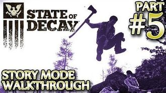 Ⓦ State of Decay Walkthrough ▪ Part 5 - The Old Farmhouse, Home Away From Home