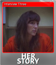 Her Story Foil 3
