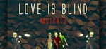 Love is Blind Mutants Logo