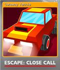 Escape Close Call Foil 6