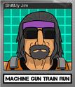 Machine Gun Train Run Foil 3