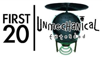 Unmechanical Extended - First20