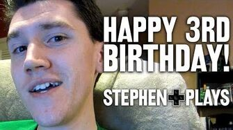 Happy 3rd Birthday, StephenPlays!