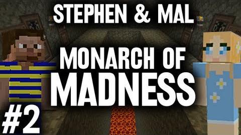 Stephen & Mal Monarch of Madness 2