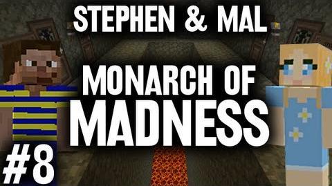 Stephen & Mal Monarch of Madness 8