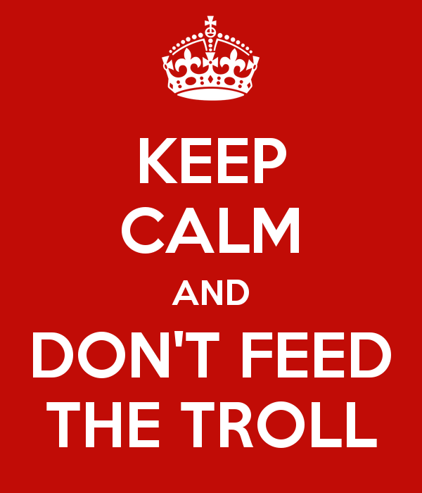 http://vignette3.wikia.nocookie.net/steven-universe/images/0/01/Keep-calm-and-don-t-feed-the-troll-22.png