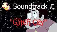 Steven Universe Soundtrack ♫ - Glitch City