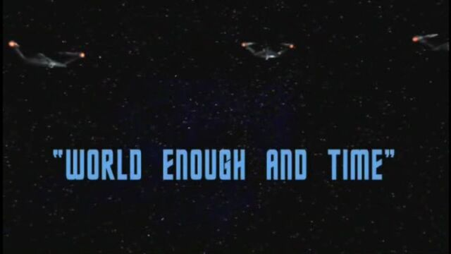 File:World Enough and Time OpeningTitle.jpg.jpg