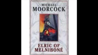 Elric of Melnibone - Audio Book Introduction by Michael Moorcock