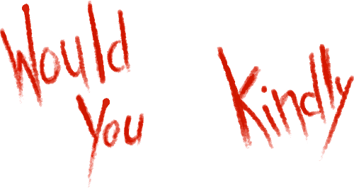 File:WouldYouKindly.png