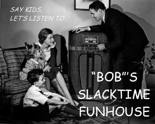 "File:""Bob's"" Slacktime Funhouse.jpg"