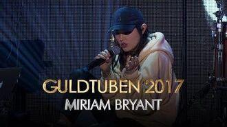 Miriam Bryant - Rocket I Guldtuben 2017