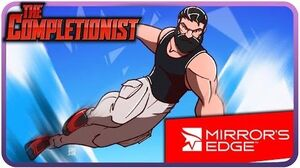 The Completionist Extreme Parkour With Mirrors Edge!