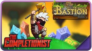 Bastion - The Completionist Ep