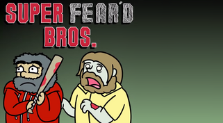 Super Fear'd Bros