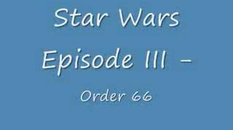 Star Wars Episode III - Order 66 Soundtrack