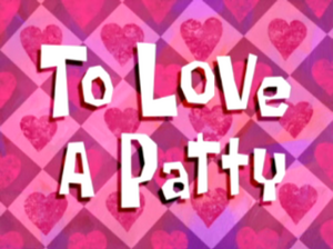 449px-To Love a Patty