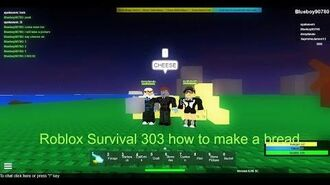 Roblox Survival 303 How to make a bread-0