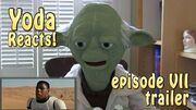 Yoda Reacts - Star Wars Episode VII - The Force Awakens Official Teaser Trailer
