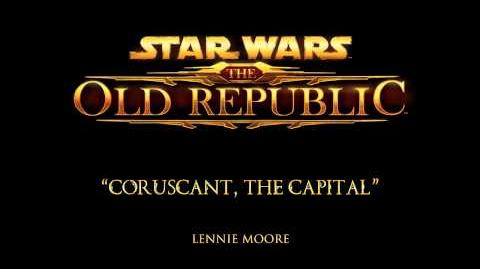 Coruscant, The Capital - The Music of STAR WARS The Old Republic