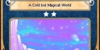 A Cold but Magical World