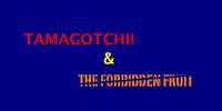 Tamagotchi! The Forbidden Fruit