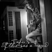 If-This-Was-a-Movie-FanMade-Single-Cover-taylor-swift-17889482-570-570