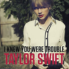 File:I Knew You Were Trouble..jpg