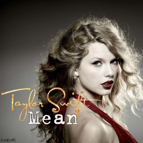 File:Taylor-Swift-Mean-My-FanMade-Single-Cover-anichu90-19817809-600-600 large.jpg