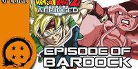 DragonBall Z Abridged Special: Episode of Bardock