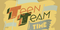 Teen Team Time