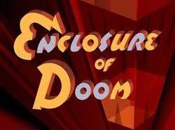Enclosure of Doom
