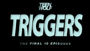 Teen-Wolf-Episode-616-Triggers-Teen-Wolf-Wikia-Placeholder