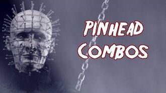 Terrordrome Pinhead Combos