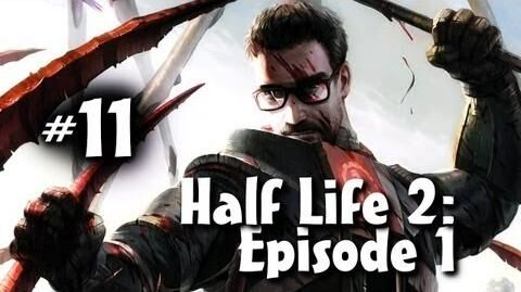 "Half Life 2 Episode 1 Co-op w Nova & Ze Part 11 ""Finale"""