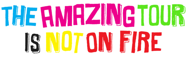 File:The amazing tour is not on fire 900.png